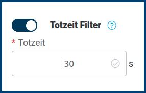 Totzeit Filter steht auf 30 Sekunden